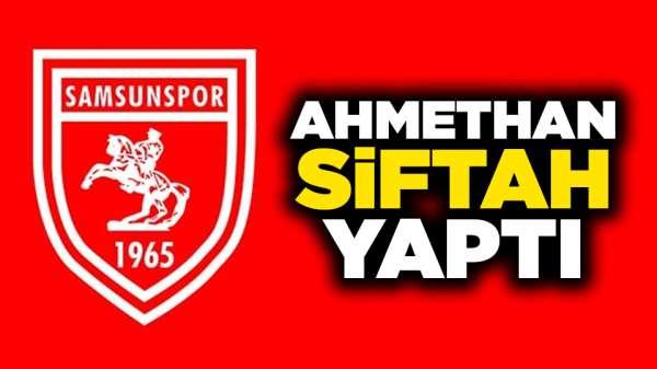Samsunspor'da Ahmethan siftah yaptı