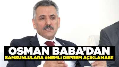 Osman Kaymak'tan Samsunlulara önemli deprem açıklaması