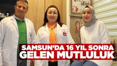 Samsun'da 16 yıl sonra gelen mutluluk