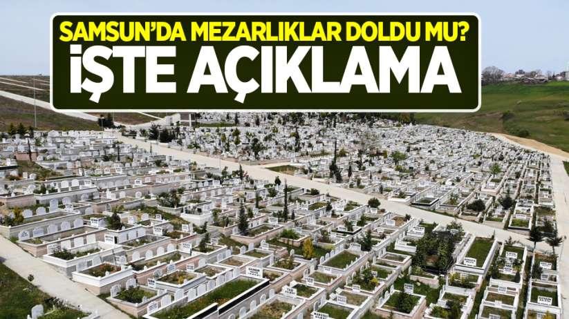 Samsun'da mezarlıklar doldu mu? İşte açıklama
