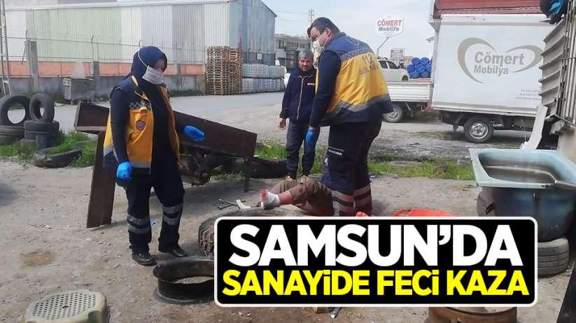 Samsun'da sanayide feci kaza!
