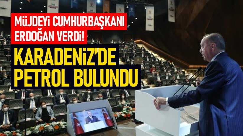 Cumhurbaşkanı Erdoğan: Karadenizde petrol bulduk