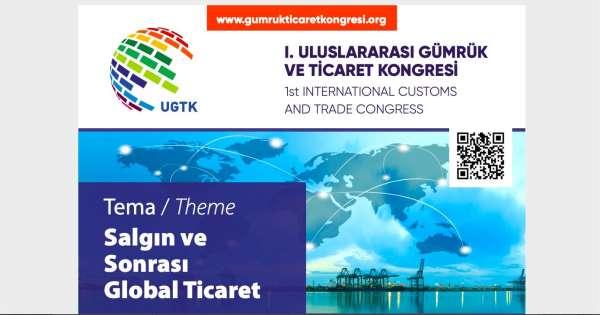 I. Uluslararası Gümrük ve Ticaret Kongresi Anadolu Üniversitesinin paydaşlığında gerçekleştirildi