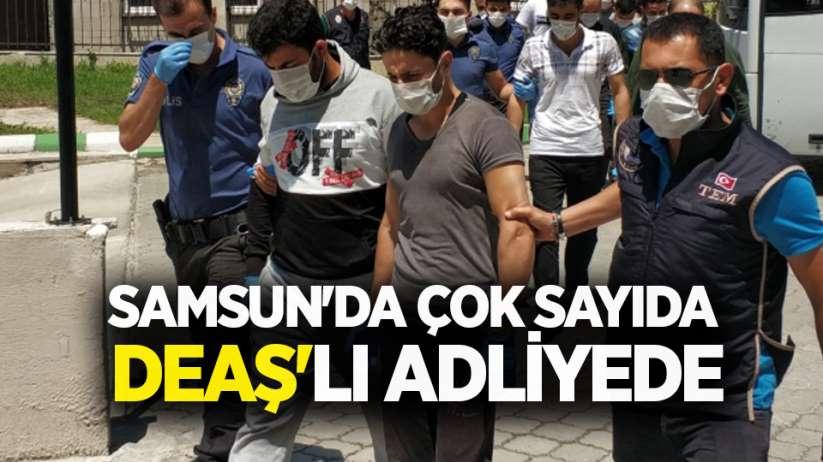 Samsun'da çok sayıda DEAŞ'lı adliyede
