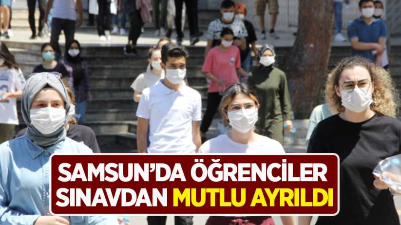Samsun'da öğrenciler sınavdan mutlu ayrıldı