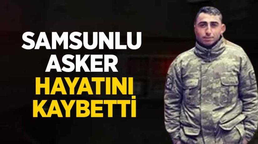 Samsunlu asker Yasin Kul hayatını kaybetti