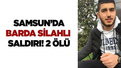 Samsun'da barda silahlı saldırı: 2 ölü