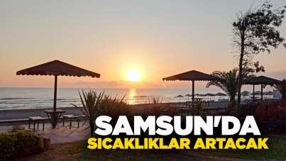 Samsun'da sıcaklıklar artacak