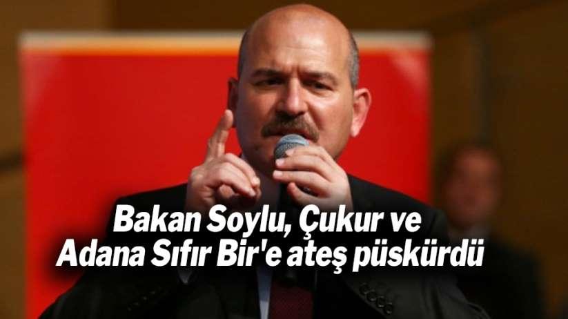 Bakan Soylu, Çukur ve Adana Sıfır Bire ateş püskürdü