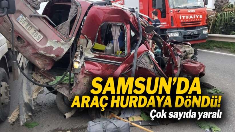 Samsun'da araç hurdaya döndü! Çok sayıda yaralı