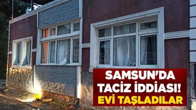 Samsun'da taciz iddiası! Evi taşladılar