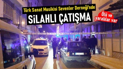 Dernekte silahlı çatışma: 2 ölü, 2 yaralı