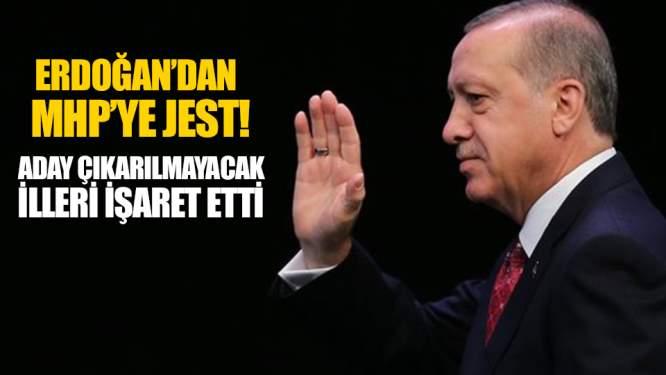 Erdoğan'dan MHP'ye Jest! Aday Gösterilmeyecek İlleri..