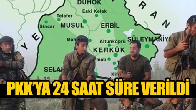 PKK'ya Şok! 24 saat süre verildi