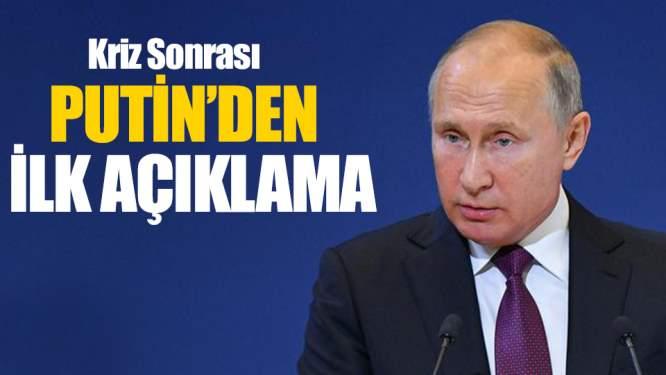 Kriz Sonrası Putin'den İlk Açıklama!