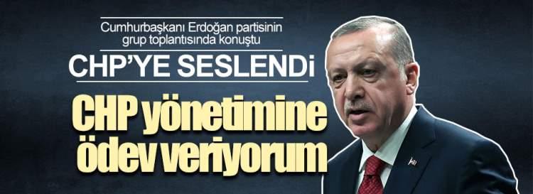 Erdoğan:'CHP yönetimine bir ödev veriyorum'