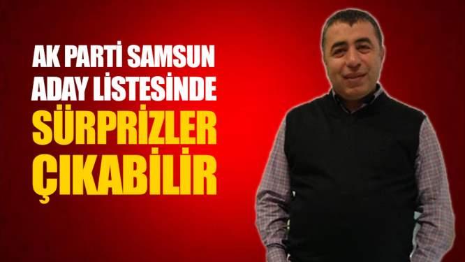 Samsun Haberleri: AK Parti Samsun Aday Listesi Sürprizlere Gebe