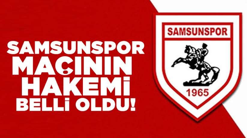 Samsunspor Sarıyer maçının hakemi belli oldu