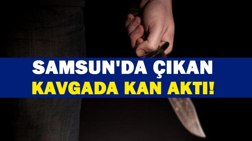 Samsun'da çıkan kavgada kan aktı!