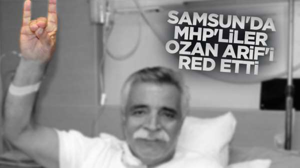 Samsun'da MHP Ozan Arif'e karşı çıktı.