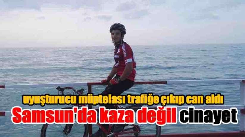 Samsun'da kaza değil cinayet