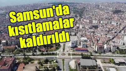 Samsun'da kısıtlamalar kaldırıldı