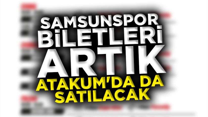 Samsunspor maç biletleri Atakum satış yeri nere?