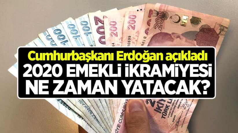 2020 emekli ikramiyesi ne zaman yatacak? Cumhurbaşkanı Erdoğan açıkladı