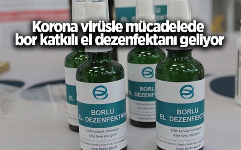Korona virüsle mücadelede bor katkılı el dezenfektanı geliyor
