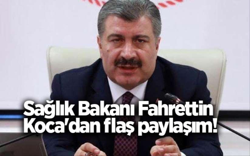 Sağlık Bakanı Fahrettin Koca'dan flaş paylaşım!