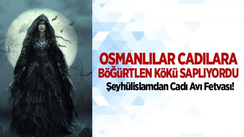 Osmanlılar Cadılara Böğürtlen Kökü Saplıyordu