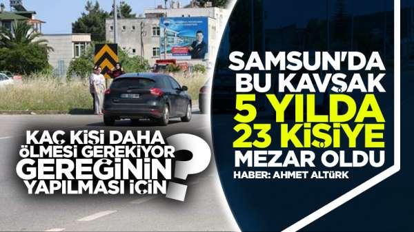 Samsun'da 5 yılda 23 kişi o kavşakta hayatını kaybetti