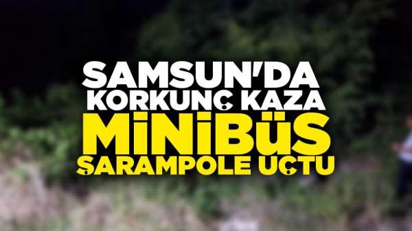 Samsun'da minibüs şarampole uçtu