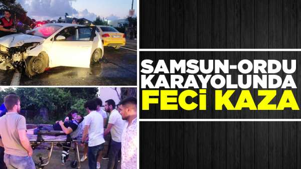 Samsun-Ordu karayolunda feci kaza