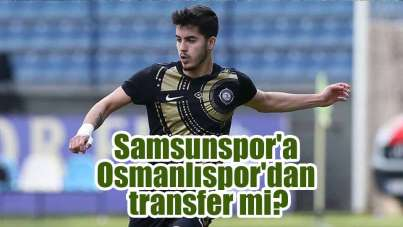 Samsunspor'a Osmanlıspor'dan transfer mi?