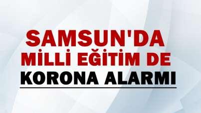 Samsun'da Milli Eğitim de korona alarmı