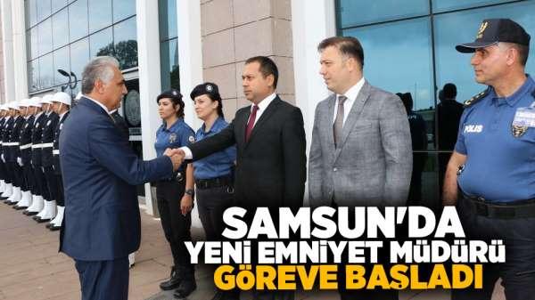 Samsun'da yeni Emniyet Müdürü görevine başladı