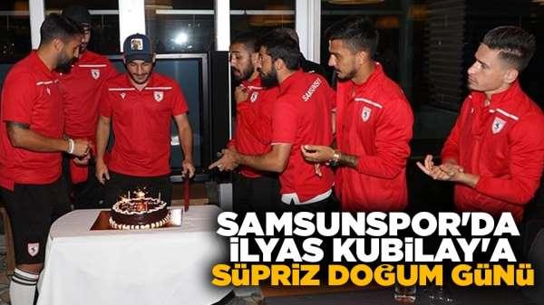 Samsunspor'da İlyas Kubilay'a sürpriz doğum günü