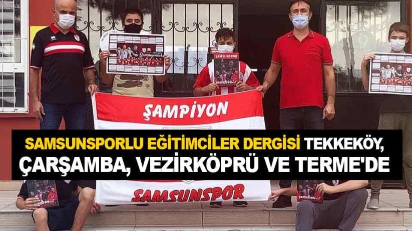 Samsunsporlu Eğitimciler Dergisi Tekkeköy, Çarşamba, Vezirköprü ve Terme'de