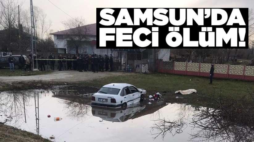 Samsun'da feci ölüm!