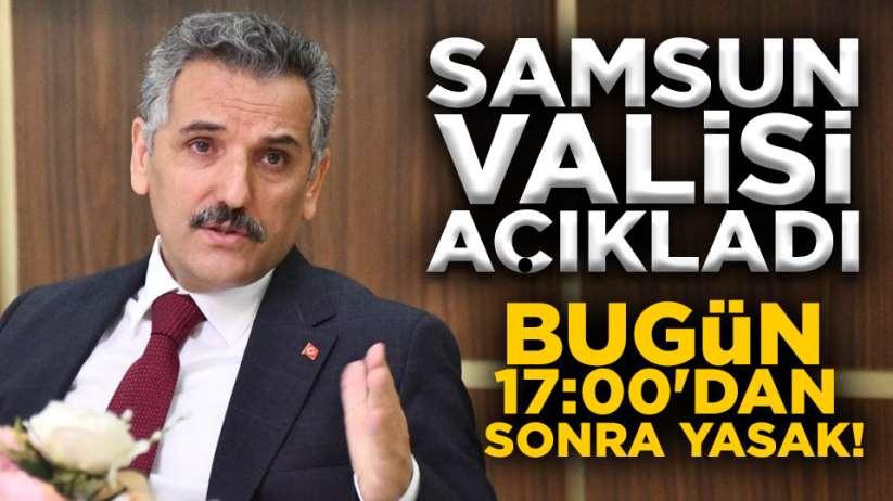 Samsun valisi yeni yasağı açıkladı