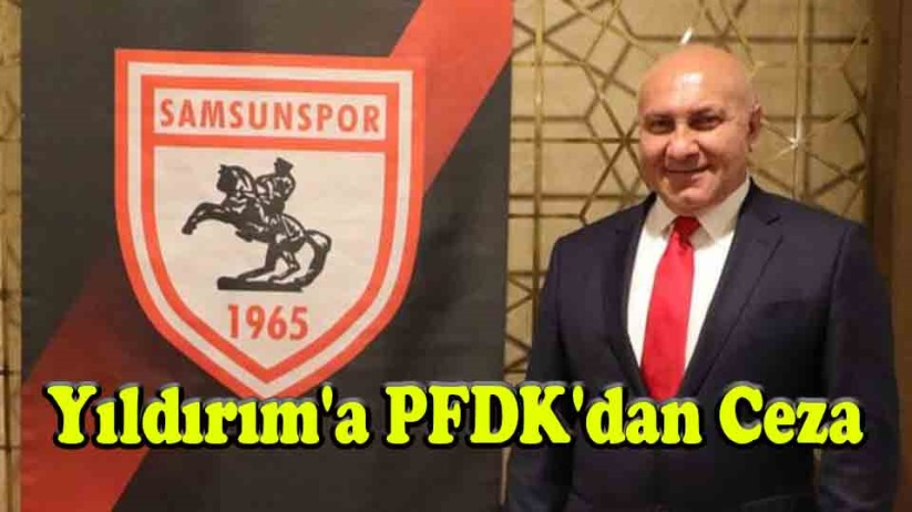 Yıldırıma PFDKdan Ceza