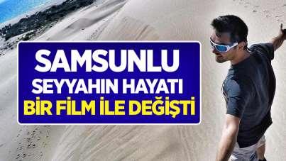 Samsunlu seyyah Kadir Mert'in hayatı bir film ile değişti