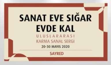 Trakya Üniversitesi ve SAYRED'den 'Sanat Eve Sığar' uluslararası karma sanal ser