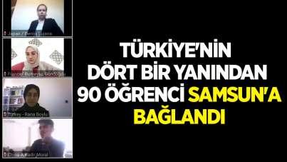 Türkiye'nin dört bir yanından 90 öğrenci Samsun'a bağlandı