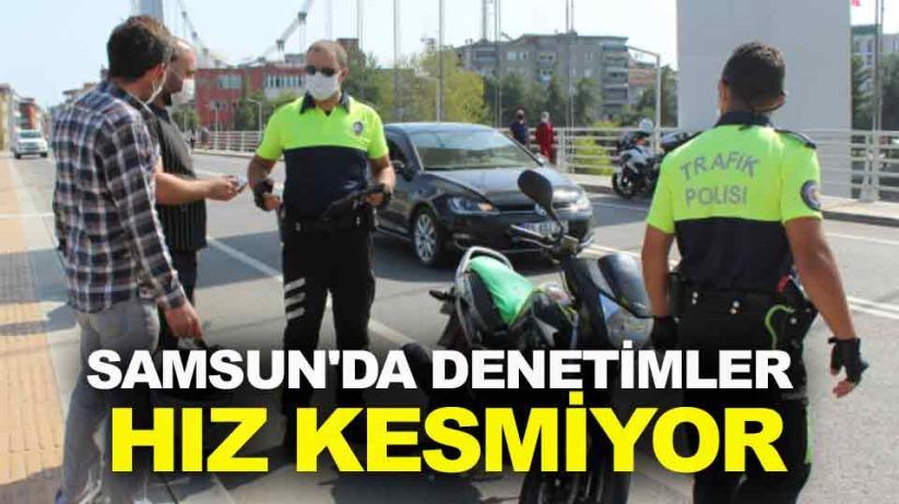 Samsun'da denetimler hız kesmiyor