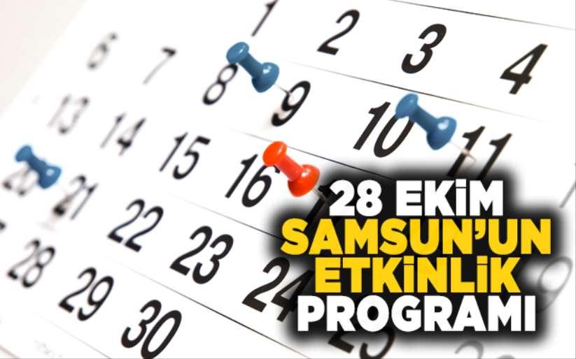 28 Ekim Samsun'un etkinlik programı