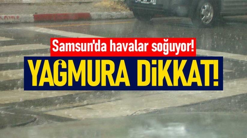Samsun'da havalar soğuyor! Yağmura dikkat