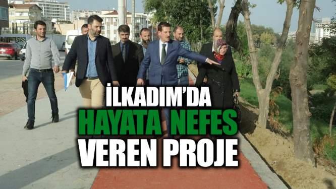 Samsun Haberleri: İlkadım Hayata Nefes Katacak Proje!
