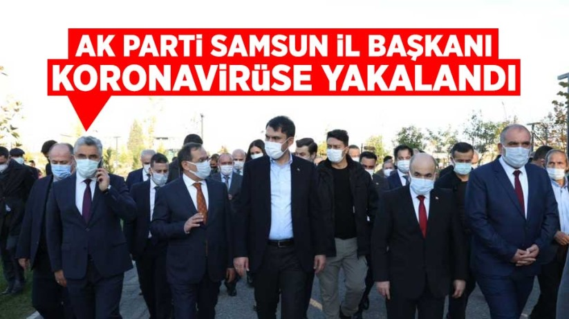 AK Parti Samsun İl Başkanı Aksu, koronavirüse yakalandı